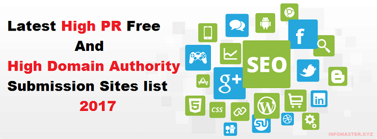 Latest High PR free and High Domain Authority Submission Sites list 2017